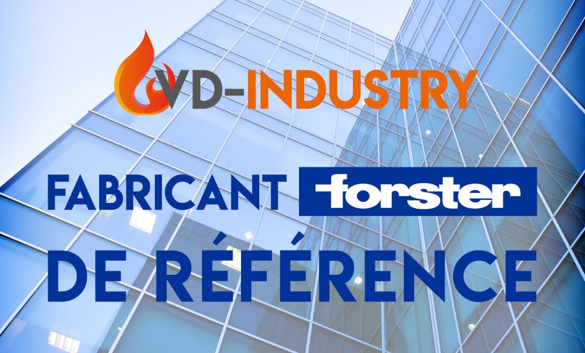 VD-Industry fabricant Forster de référence